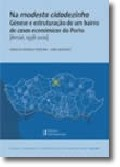 Na modesta cidadezinha - Génese e estruturação de um Bairro de casas económicas do Porto  Amial, 1938-2010