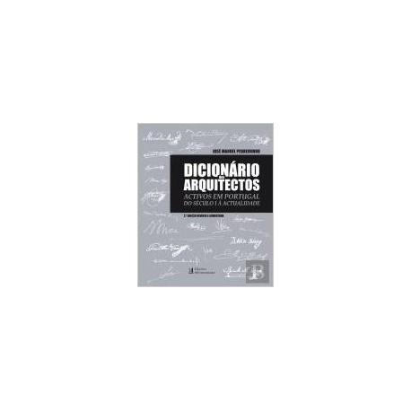 Dicionário dos Arquitectos Activos em Portugal do Século I à Actualidade