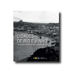 Cidades de Rio e Vinho Memória Património Reabilitação