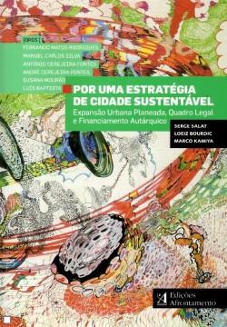 Por uma estratégia de cidade sustentável expansão urbana planeada,  quadro legal e financiamento autárquico
