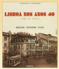 Lisboa Anos 40 - longe da guerra