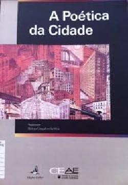 A poética da cidade - modalidades e paradigmas de configuração da cidade, textos literários