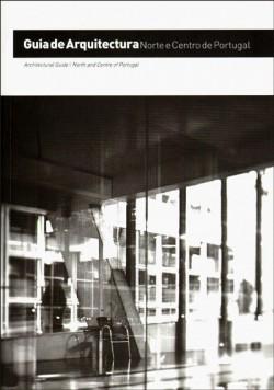 Guia de Arquitectura Norte e Centro de Portugal 1974-2010 2ª Ed