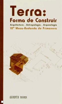 Terra: Forma de Construir Arquitectura Antropologia Arqueologia 10ª Mesa-Redonda de Primavera