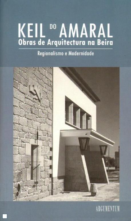 Keil do Amaral Obras de Arquitectura na Beira Regionalismo e modernidade