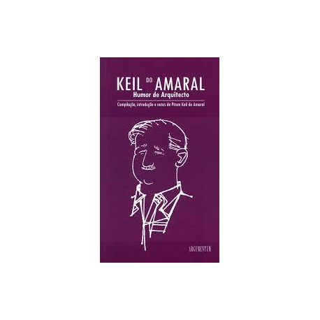 Keil do Amaral Humor de Arquitecto compilação, introdução e notas de Pitum Keil do Amaral