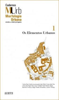 Cadernos de Morfologia Urbana : Os Elementos Urbanos 1