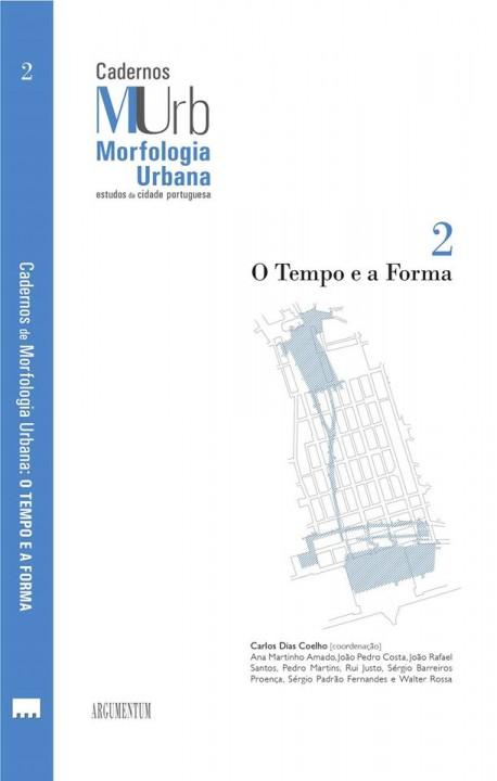 Cadernos de Morfologia Urbana : O Tempo e a Forma 2