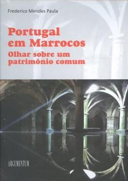 Portugal em Marrocos Olhar sobre um património comum