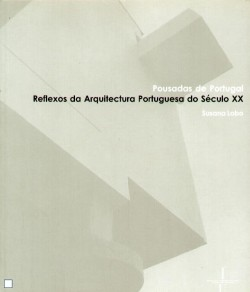 Pousadas de Portugal - Reflexos da Arquitectura Portuguesa do Século XX
