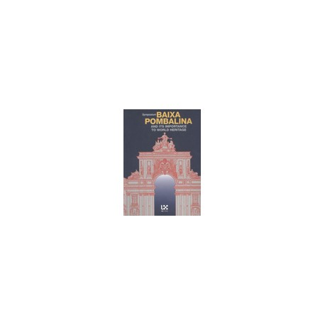 Symposium Baixa Pombalina and its Importance to World Heritage