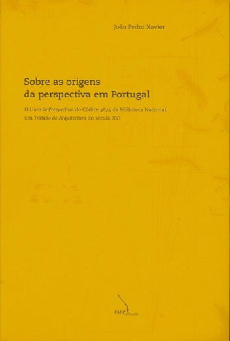 Sobre as origens da perspectiva em Portugal: O livro de Perspectiva do Códice 3675 da Biblioteca Nacional