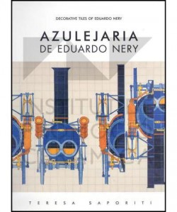 Azulejaria de Eduardo Nery Decorative Tiles of Eduardo Nery