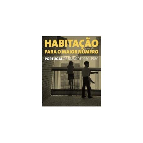 Habitação para o maior número. Portugal os anos de 1950-1980