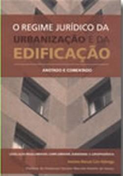 O Regime Jurídico da Urbanização e da Edificação Anotado e Comentado