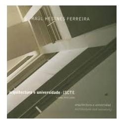 Raúl Hestnes Ferreira Arquitectura e Universidade - ISCTE Lisboa, 1972-2005