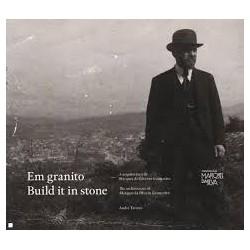 Em Granito. A arquitectura da Marques da Silva em Guimarães Build it in stone
