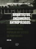 Arquitectos, Engenheiros, Antropólogos: Estudos sobre Arquitectura Popular no Século XX