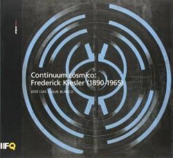 Arquia/Tesis 35 Contínuum cósmico: Frederick Kiesler  1890-1965