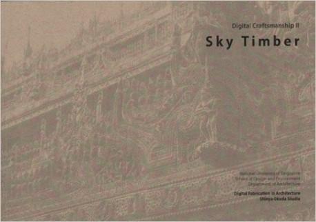 Sky Timber Digital Craftsmanship II Digital Fabrication in architecture