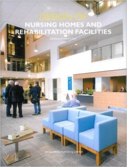 Design of Nursing Homes and Rehabilitation Facilities