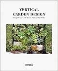 Vertical Garden Design - A Comprehensive Guide: Systems, Plants and Case Studies