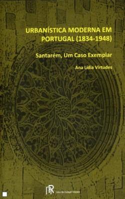 Urbanística Moderna em Portugal  1834-1948  Santarém, um Caso exemplar