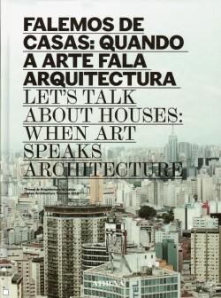Falemos de Casas: Quando a Arte Fala Arquitectura
