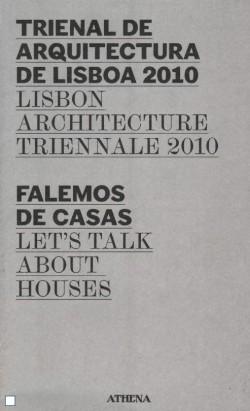 Trienal de Arquitectura de Lisboa 2010 - Falemos de Casas Let's Talk about Houses Guia