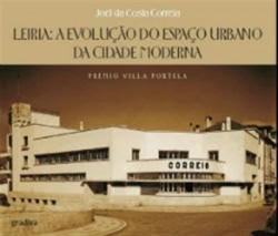 Leiria: A Evolução do Espaço Urbano da Cidade Moderna  1926-1974