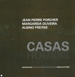 Jean Pierre Porcher Margarida Oliveira Albino Freitas Casas Houses Atelier Topos