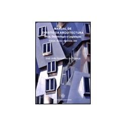 Manual de Direito da Arquitectura Ética, Deontologia e legislação 3ª Edição Revista e actualizada 2009