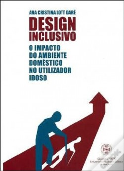 Design Inclusivo - o impacto do ambiente doméstico no utilizador idoso