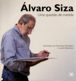 Álvaro Siza - Uma questão de medida