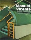 Manuel Vicente - Trama e Emoção