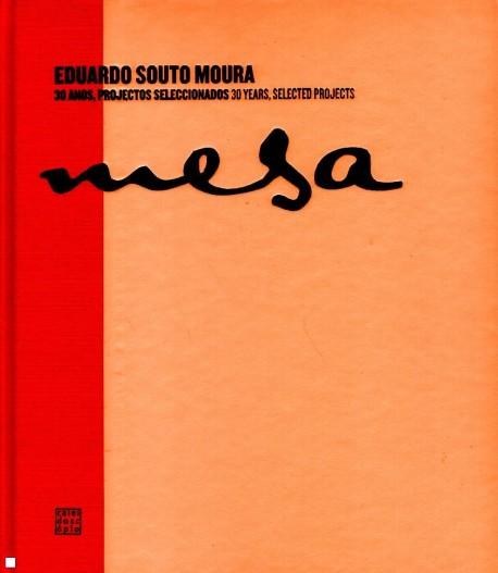 Eduardo Souto Moura 30 Anos, projectos seleccionados Mesa