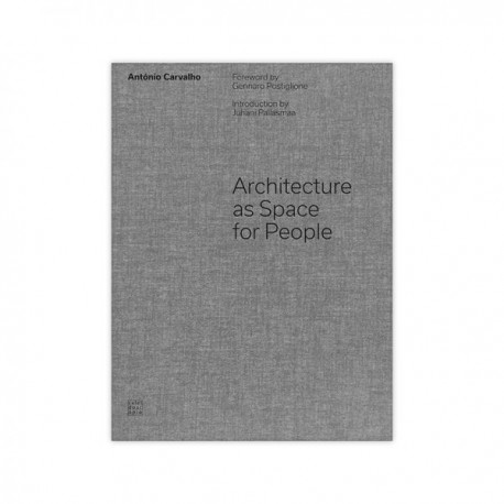 Architecture as Space for People António Carvalho