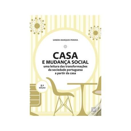 Casa e Mudança Social Uma Leitura das Transformações da Sociedade Portuguesa