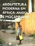 Arquitetura Moderna em África: Angola e Moçambique