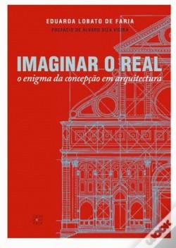 Imaginar o real - o enigma da concepção em arquitectura