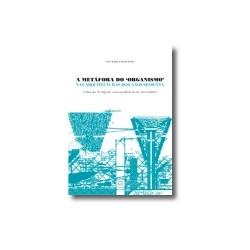 """A metáfora do """"organismo"""" nas arquitecturas dos anos sessenta"""