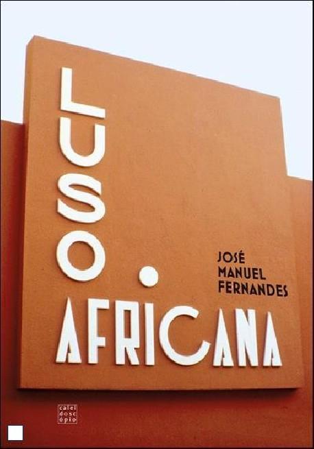 Luso Africana Arquitectura e Urbanismo na África Portuguesa