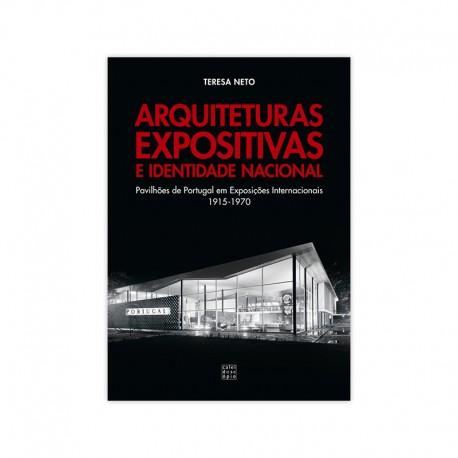 Arquitecturas Expositivas e Identidade Nacional - Pavilhões de Portugal em Exposições Internacionais 1915-1970