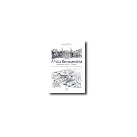A Villa Renascentista - Arquitetura, Jardins e Paisagem