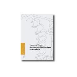 Arquitectura Mediterrânica na Andaluzia Viagem de Estudo Colecção In Situ Cadernos de Viagem