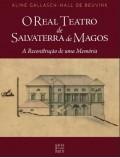 O Real Teatro de Salvaterra de Magos A reconstrução de uma memória
