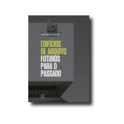 Edifícios de Arquivo Futuros para o Passado