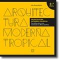 Arquitectura Moderna Tropical Uma lição sobre a sua construção na África Lusófona 2ª Ed