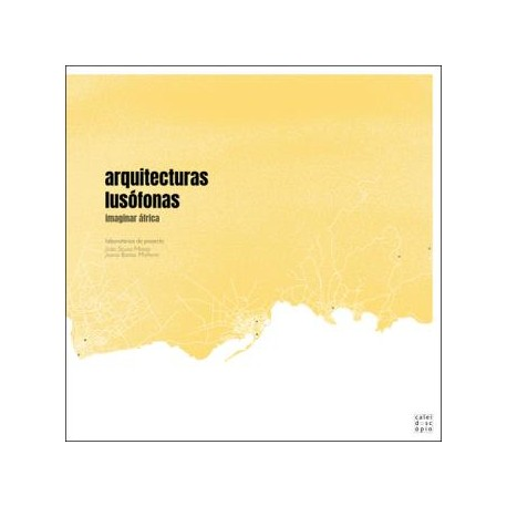 Arquitecturas Lusófonas: Laboratórios de Projecto Imaginar África