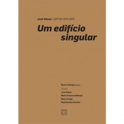 José Veloso Luztur 1970-1978 Um Edifício Singular
